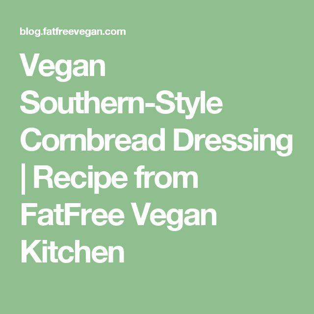 Vegan Southern-Style Cornbread Dressing   Recipe from FatFree Vegan Kitchen