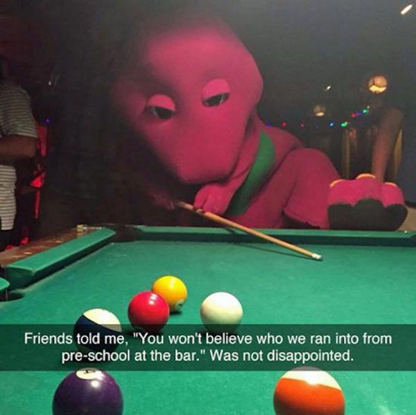 Running into friends from pre-school at the bar ~ Barney ~ funny snapchat humor