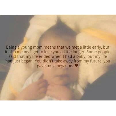 Im a teen mom myself.. And some people just dont give us young moms who r actually good moms any credit.. Because there r so many who do things when they have a kid that make us all look bad but there are young moms out, there that would do anything for their child and I'm proud to say im one of them moms :)