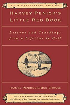 Harvey Penick's Little Red Book: Lessons And Teachings From A Lifetime In Golf - Best golf books