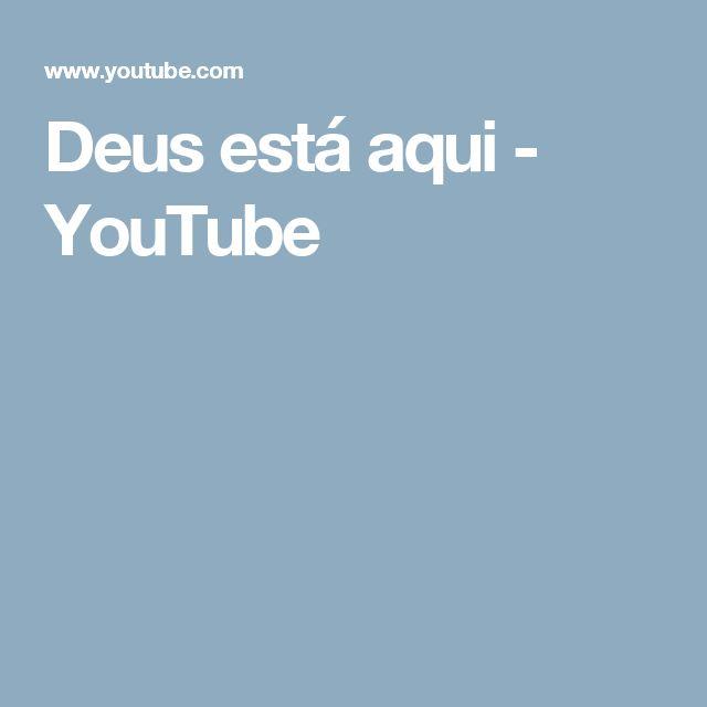 Deus está aqui - YouTube