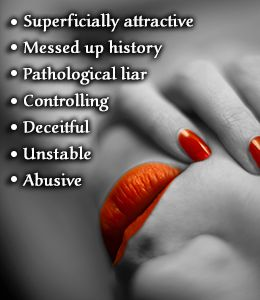 Traits of a female sociopath:  The consequences of her behavior are always somebody else's problem, not hers. She is never to blame for anything. Because she's out to control, she manipulates and punishes at will. She is the witness, the judge, the lawyer, the jury, the executioner - but never the accused. She will break the rules without a second thought, if the end justifies the means. - An excerpt from the book Venus: The Dark Side by Roy Sheppard and Mary T Cleary
