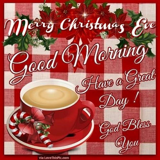 Merry Christmas Eve Good Morning christmas good morning christmas quotes christmas eve seasons greetings happy christmas eve christmas eve quotes christmas quotes for facebook christmas quotes for friends quotes for christmas eve good morning christmas eve quotes