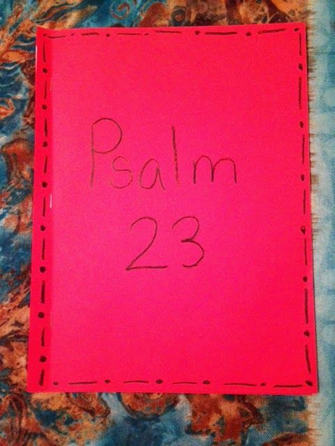 "VERSES:    Psalm 23:1-6   MEMORY VERSE:   Psalm 1:1   ""The LORD is my shepherd; I shall not want.""   BOOK TO REMEMBER:   Review the first..."