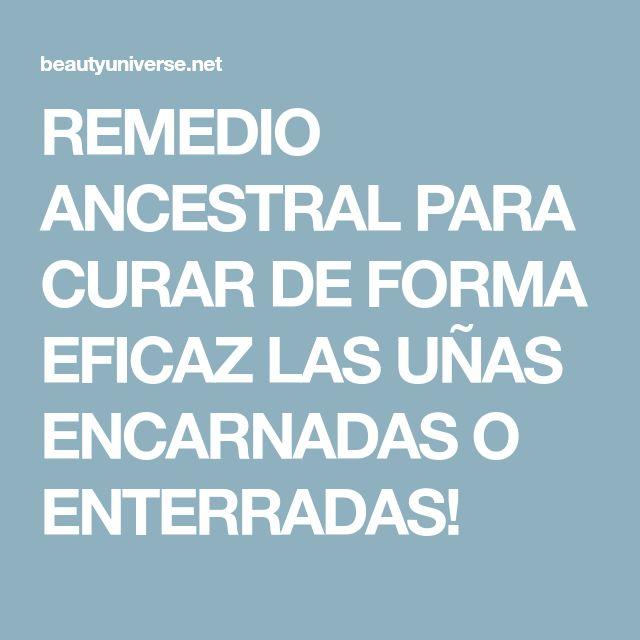 REMEDIO ANCESTRAL PARA CURAR DE FORMA EFICAZ LAS UÑAS ENCARNADAS O ENTERRADAS!