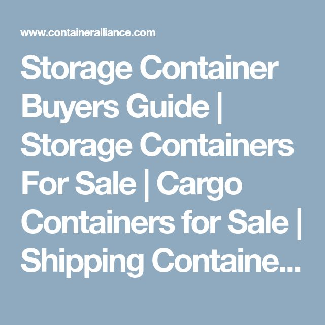 Storage Container Buyers Guide | Storage Containers For Sale | Cargo Containers for Sale | Shipping Containers for Sale | Portable Storage for Sale