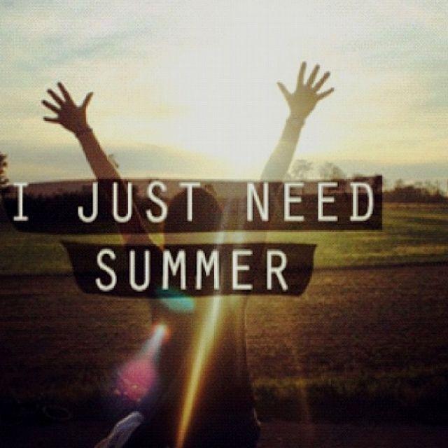 I just need summer <3