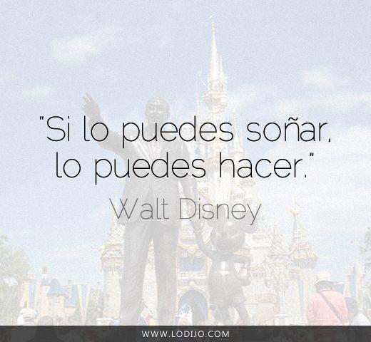 Lo dijo... Walt Disney | Frases célebres y dichos populares