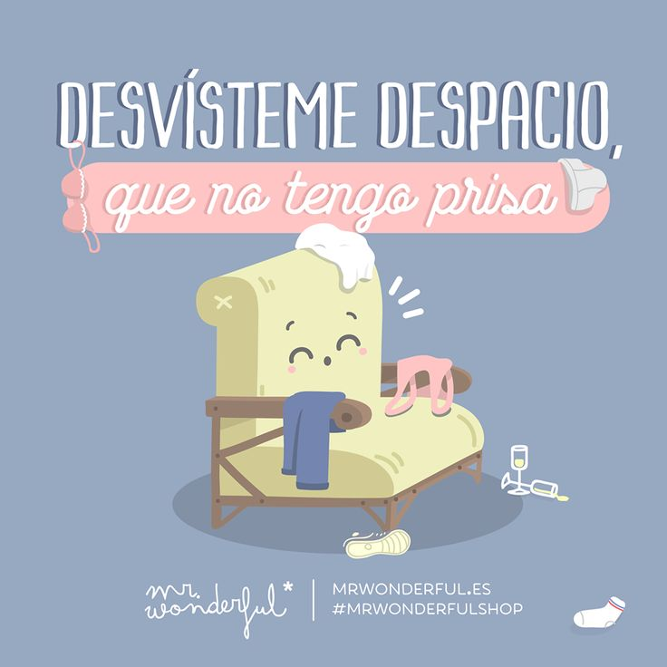 Desvísteme despacio, que no tengo prisa Mr Wonderful