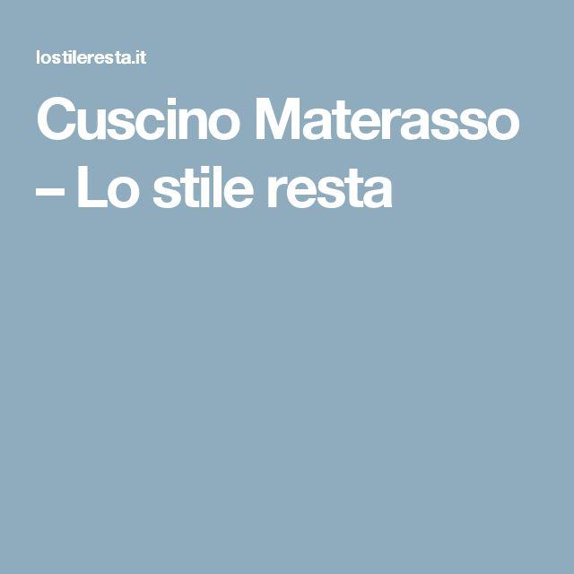 Cuscino Materasso – Lo stile resta