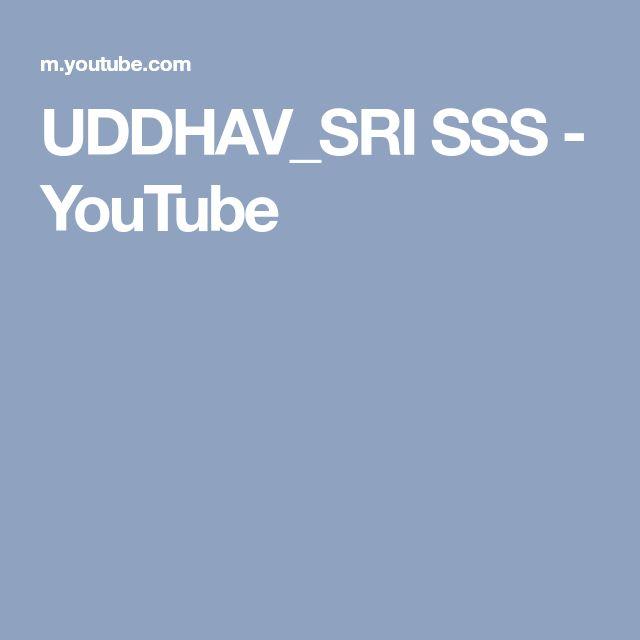 UDDHAV_SRI SSS - YouTube
