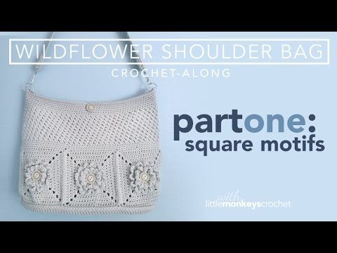 Wildflower Shoulder Bag CAL - Part 1 of 3 - YouTube