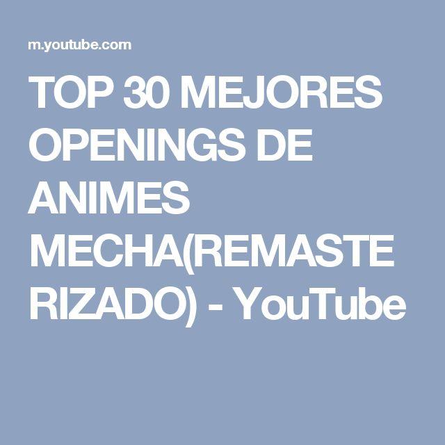 TOP 30 MEJORES OPENINGS DE ANIMES MECHA(REMASTERIZADO) - YouTube