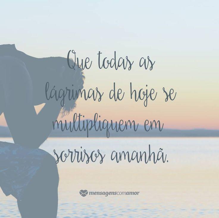 Que todas as lágrimas de hoje se multipliquem em sorrisos amnhça. #mensagenscomamor #frases #quotes #inspirações #reflexões #pensamentos #pessoas #felicidade #momentos