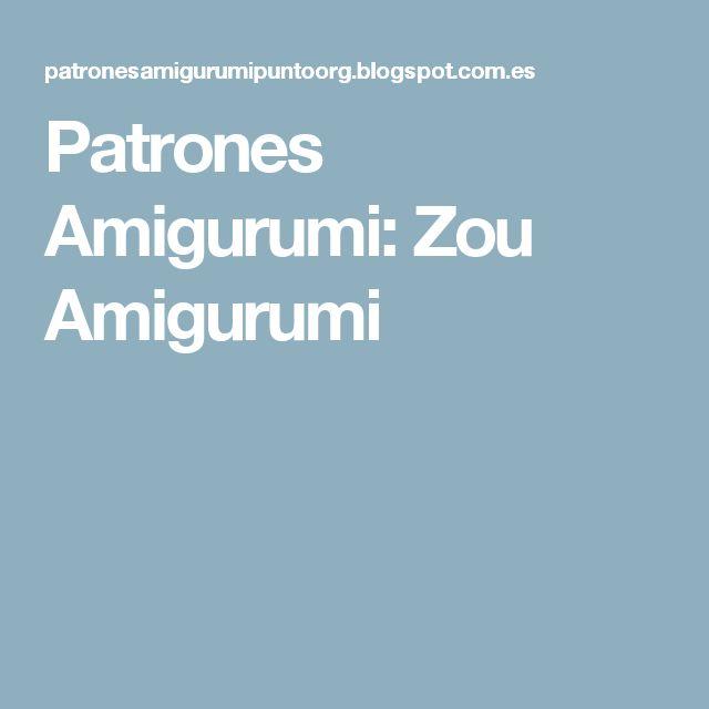 Patrones Amigurumi: Zou Amigurumi