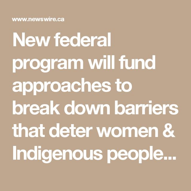 New federal program will fund approaches to break down barriers that deter women & Indigenous people from starting a career in the skilled trades.
