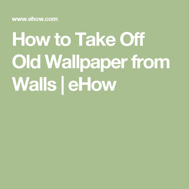 1000 ideas about taking off wallpaper on pinterest