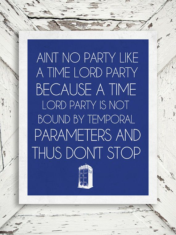 Doctor Who Print  Aint No Party Like a Time by ThePoetandTheGypsy, $15.00