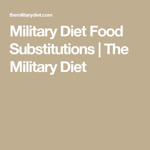 Military Diet Food Substitutions | The Military Diet