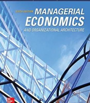 Managerial Economics & Organizational Architecture (6th Edition) PDF