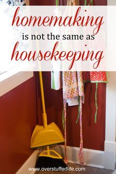 I Choose To Be A Homemaker Not A Housekeeper Cleaning