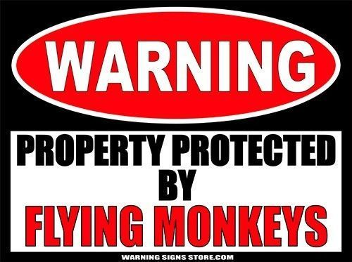 Flying Monkeys Property Funny Warning Sign Bumper Oz Sticker Decal Dz Ws402