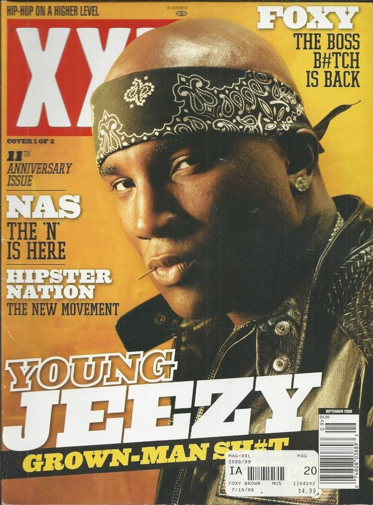 XXL magazine Young Jeezy NAS Foxy Brown Hipster nation 11th anniversary issue