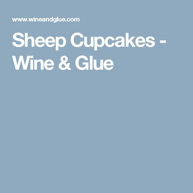 Sheep Cupcakes - Wine & Glue