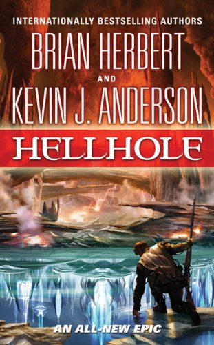 Hellhole (The Hellhole Trilogy book 1) by Brian Herbert - Only the most desperate colonists dare to make a new home on Hellhole.  Reeling from a recent asteroid impact, tortured with horrific storms, tornadoes, hurricanes, earthquakes, and churning volcanic eruptions, the planet is a dumping ground for undesirables, misfits, and charlatans…but also a haven for dreamers and independent pioneers.
