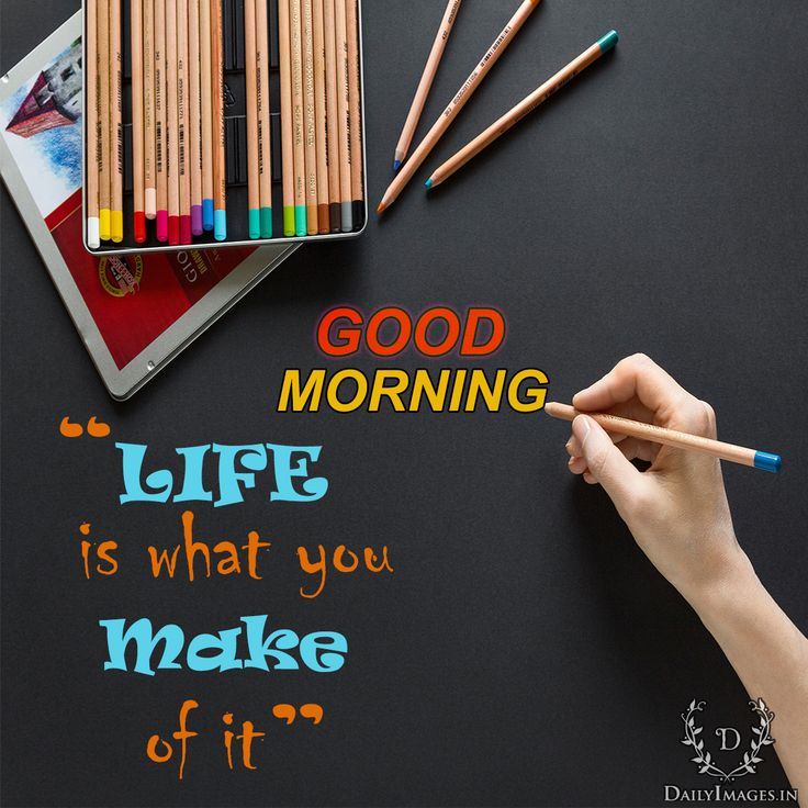 """LIFE is what you make of it. """"Good Morning"""" #goodmorning #gm #quotes"""