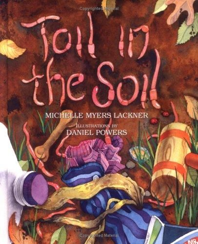 Toil in the Soil by Michelle Myers Lackner