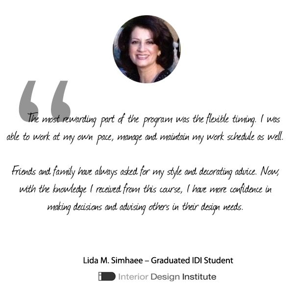 [Graduate of the Month]   Congratulations to Lida M. Simhaee who has successfully completed our course and is now a graduate of The Interior Design Institute!