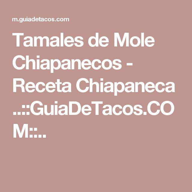 Tamales de Mole Chiapanecos - Receta Chiapaneca ..::GuiaDeTacos.COM::..