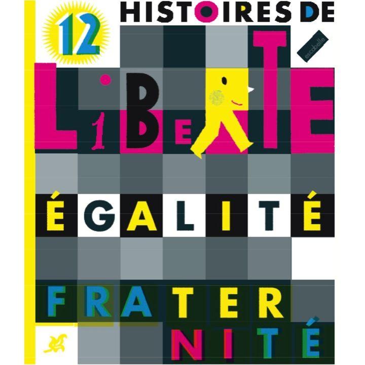 Critiques, citations, extraits de 12 histoires de Liberté Egalité Fraternité de Jo Hoestlandt. L'intérêt et la difficulté de ce livre tiennent à la diversité des voi...