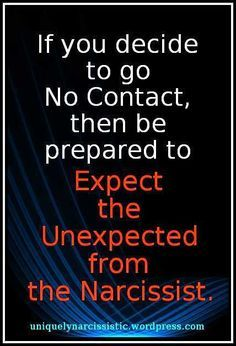 Quote If You Decide To Go No Contact Then Be Prepared To Expect