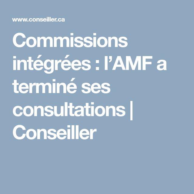 Commissions intégrées : l'AMF a terminé ses consultations | Conseiller