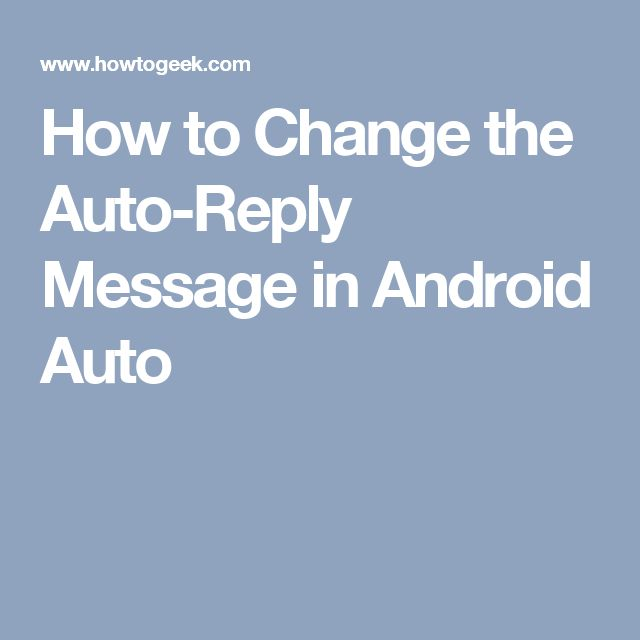 How to Change the Auto-Reply Message in Android Auto