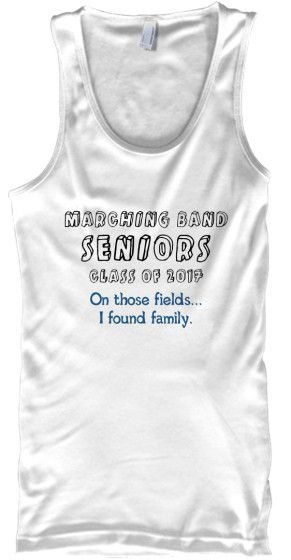 Marching Band Seniors 2017 - On Those Fields I Found Family - Tank Top - Black Letters
