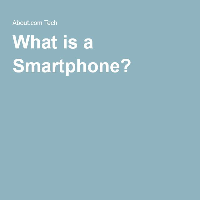 What is a Smartphone?