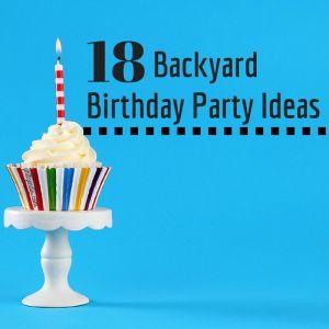 18 Backyard Birthday Party Ideas