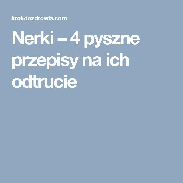 Nerki – 4 pyszne przepisy na ich odtrucie