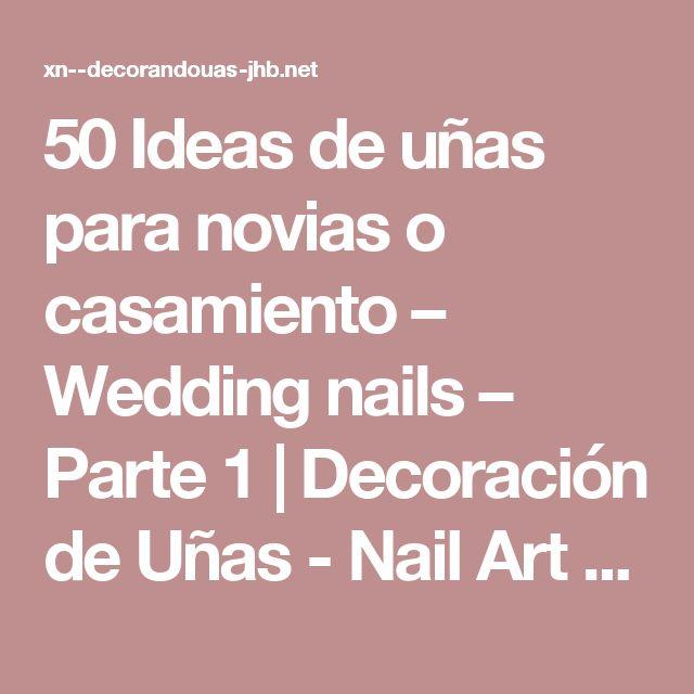 50 Ideas de uñas para novias o casamiento – Wedding nails –  Parte 1   Decoración de Uñas - Nail Art - Uñas decoradas