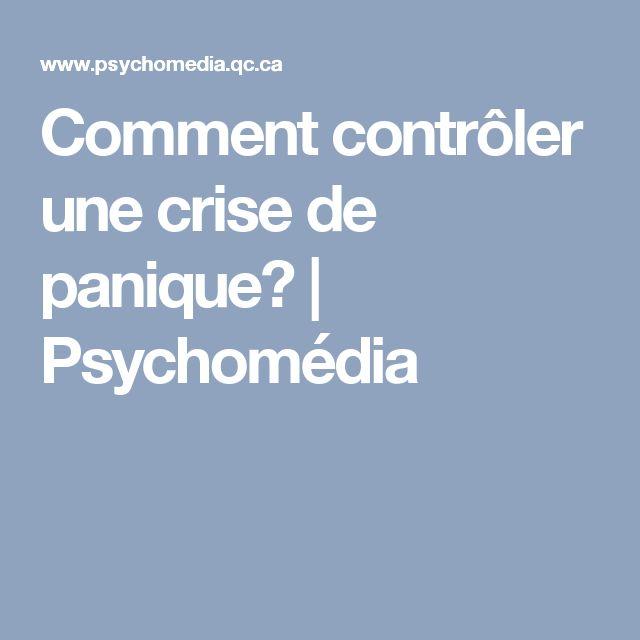 Comment contrôler une crise de panique? | Psychomédia