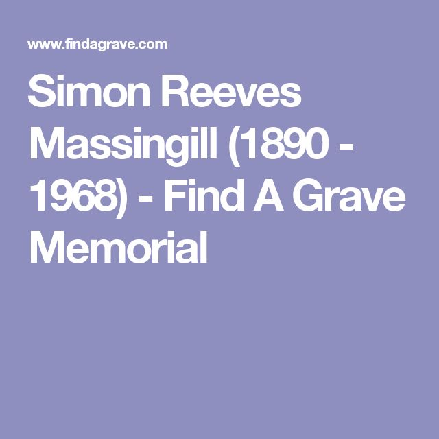 Simon Reeves Massingill (1890 - 1968) - Find A Grave Memorial
