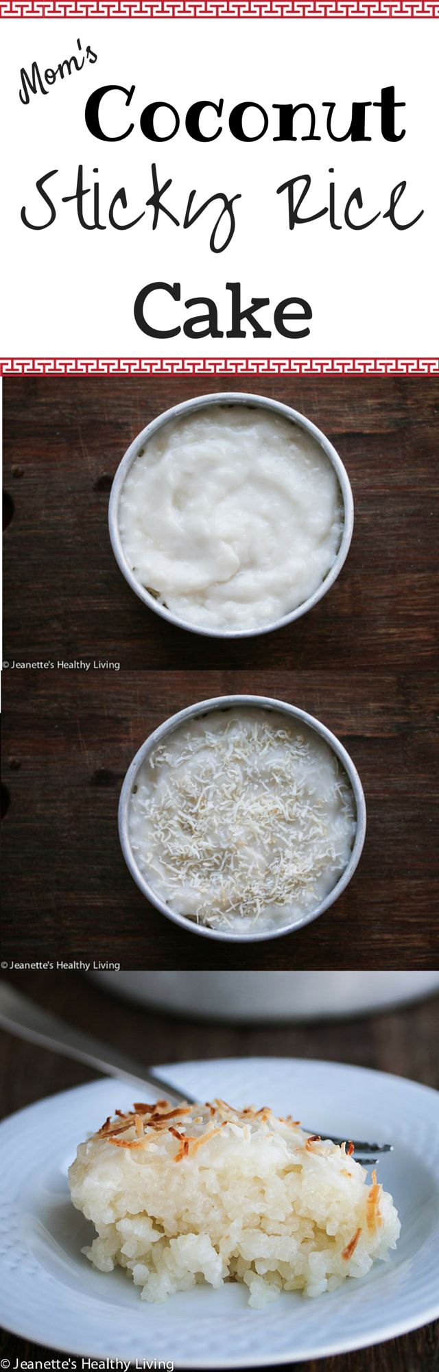 Mom's Coconut Sticky Rice Cake - this is a recipe handed down to me by my mom - it's like rice pudding and is perfect for celebrating Chinese New Year ~ http://jeanetteshealthyliving.com