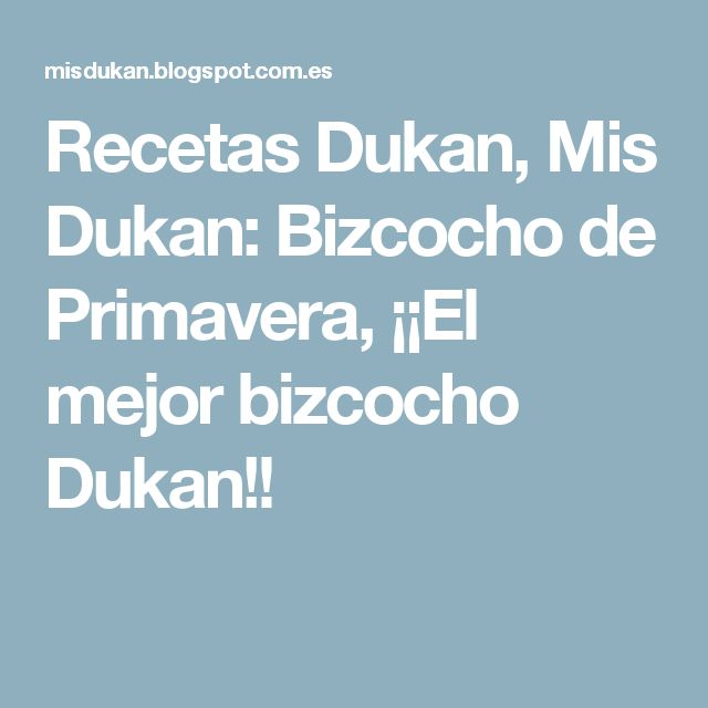 Recetas Dukan, Mis Dukan: Bizcocho de Primavera, ¡¡El mejor bizcocho Dukan!!
