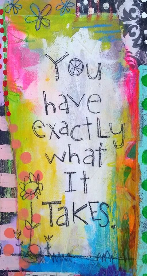 Yes you do! So go after it, girl! A canvas by Dori Patrick. www.doripatrick.com