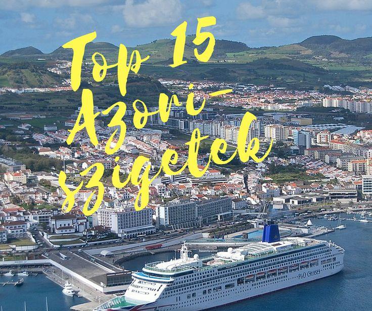 Top 15 legszebb látnivaló az Azori-szigeteken