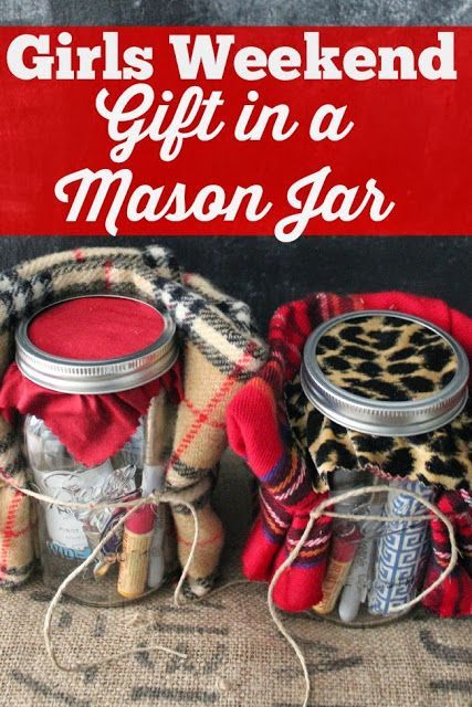 Girls Weekend Gift in a Mason Jar.  Jar filled with chocolate, tissues, lip balm, maybe hand sanitizer or gum, and wrapped with either a scarf or a pair of pajama pants!