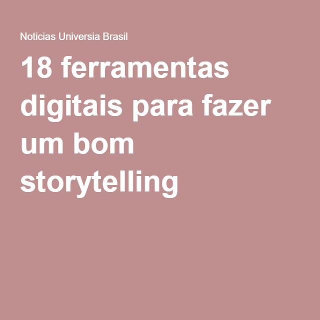 18 ferramentas digitais para fazer um bom storytelling